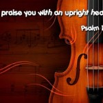 wallpaper I will praise you with an upright heart