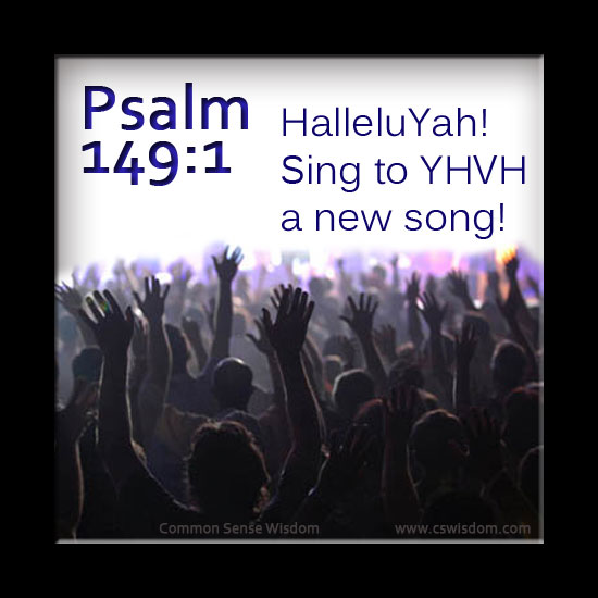 Psalm 149: Sing to the LORD a new song