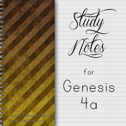 Study Notes - Genesis 4a