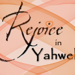 Rejoice in Yahweh God