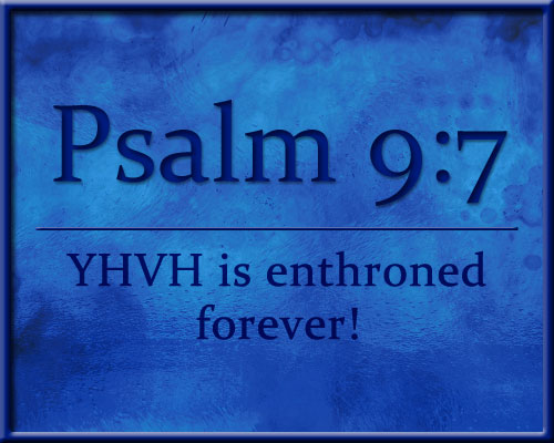 Psalm 9 - Yahweh is enthroned forever