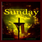 Resurrection Sunday - www.cswisdom.com