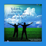 {Yahweh, You Deserve the Praise In Spite of How We Feel – Nehemiah 9} - www.cswisdom.com