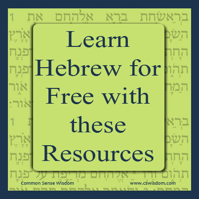 {Learn Hebrew for Free with these Resources} - www.cswisdom.com