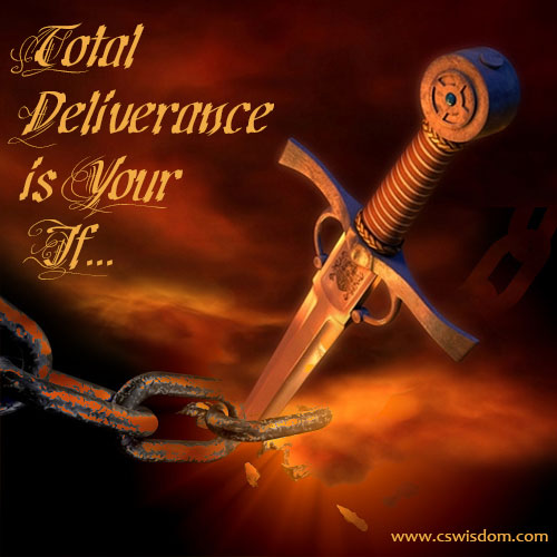 Total Deliverance is Yours, If...