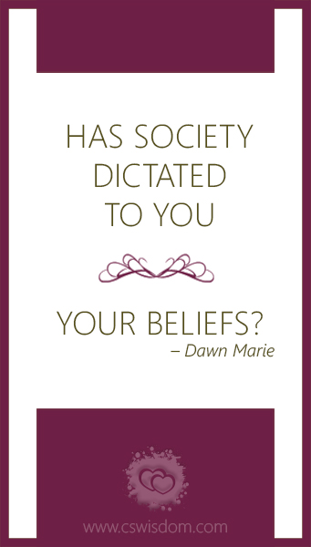 Has Society Dictated to You Your Beliefs? - Faith Comes by Hearing – Who are You Listening To? – Voice 3 - www.cswisdom.com