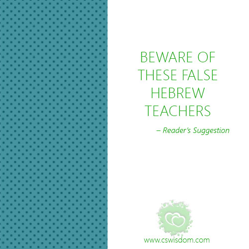 Beware of Theses False Teachers – Comment from Reader - www.cswisdom.com
